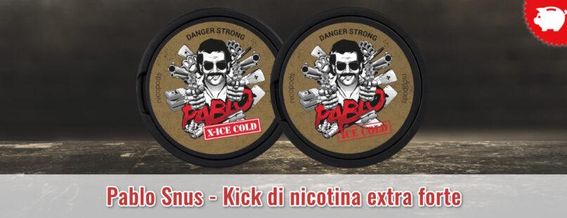 Pablo Snus - Kick di nicotina extra forte