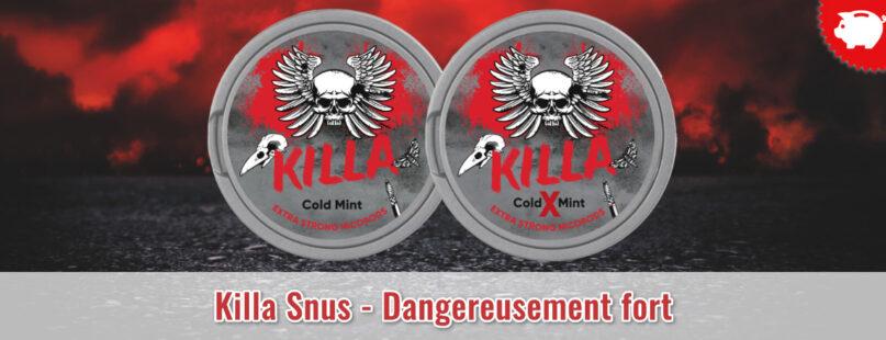 Killa Snus - Dangereusement fort